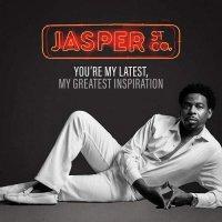 Jasper Street Co. -You're My Latest, My Greatest Inspiration