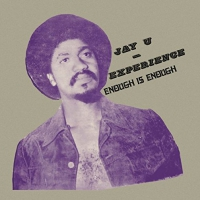 Jay-u Experience - Enough Is Enough
