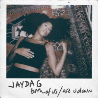 Jayda G -Both Of Us / Are U Down
