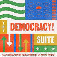 Jazz At Lincoln Center Orchestra Septet With Wynton Marsalis - The Democracy! Suite
