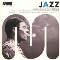Jazz Men - Iconic Anthems By The Kings Of Jazz
