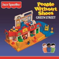 Jazz Spastiks & People Without Shoes - Green Street