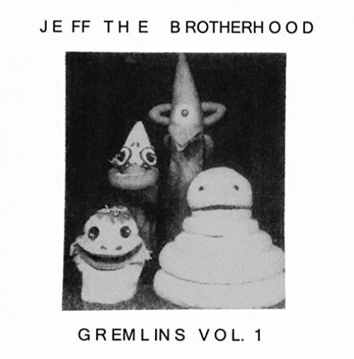 Jeff The Brotherhood - Gremlins Vol. 1