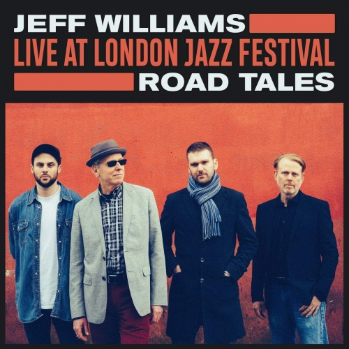 Jeff Williams -Live At London Jazz Festival: Road Tales