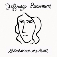Jeffrey Beaumont - Girls At The Mall