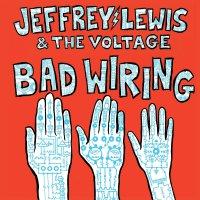 Jeffrey Lewis -Bad Wiring