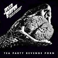 Jello Biafra &  The Guantanamo School Of Medicine -Tea Party Revenge Porn