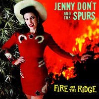 Jenny Don & #39 -Fire On The Ridge
