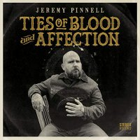 Jeremy Pinnell -Ties Of Blood And Affection