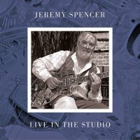 Jeremy Spencer -Live In The Studio