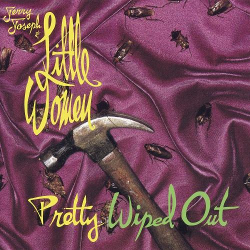 Jerry Joseph  &  Little Women -Pretty Wiped Out
