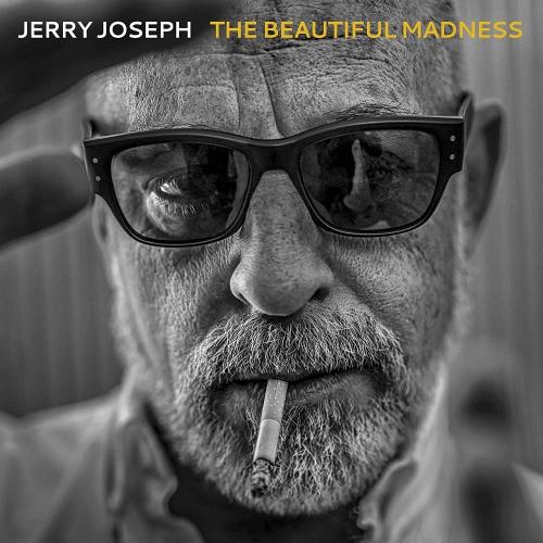 Jerry Joseph - The Beautiful Madness