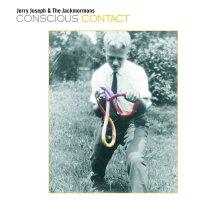 Jerry Joseph  &  The Jackmormons - Conscious Contact