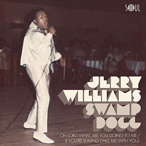 Jerry Williams /  Swamp Dogg -Oh Lord What Are You Doing To Me / If Youre Leaving