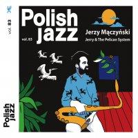 Jerzy Maczynski - Jerry & The Pelican System