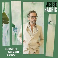 Jesse Harris - Songs Never Sung