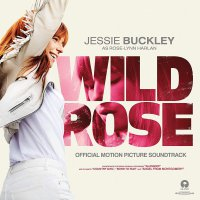 Jessie Buckley - Wild Rose Original Soundtrack