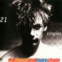 Jesus & Mary Chain - 21 Singles