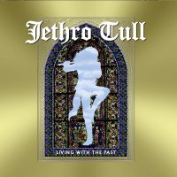 Jethro Tull -Living With The Past