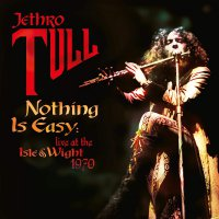 Jethro Tull -Nothing Is Easy - Live At The Isle Of Wight 1970