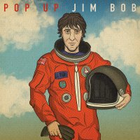 Jim Bob - Pop Up Jim Bob