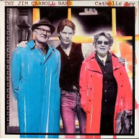 Jim Carroll Band - Catholic Boy