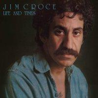 Jim Croce -Life & Times