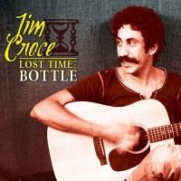 Jim Croce -Lost Time In A Bottle