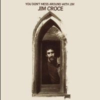 Jim Croce -You Don't Mess Around With Jim