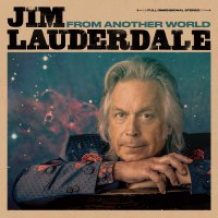 Jim Lauderdale -From Another World