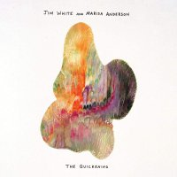 Jim White &  Marisa Anderson -The Quickening