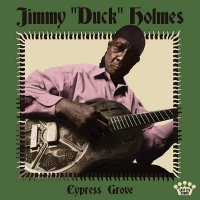 "Jimmy ""Duck"" Holmes -Cypress Grove"