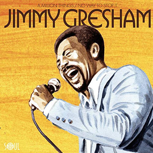 Jimmy Gresham -A Million Things / No Way To Stop It