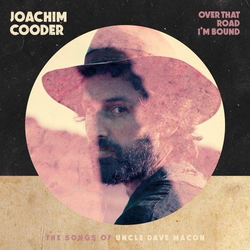 Joachim Cooder - Over That Road I'm Bound
