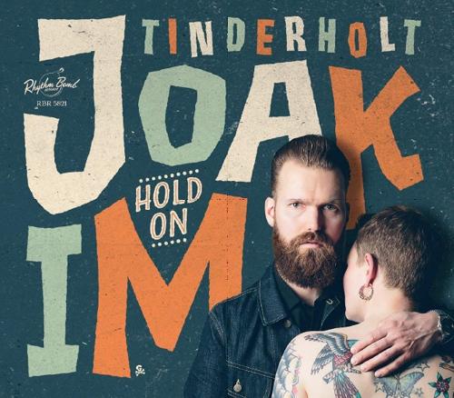 Joakim Tinderholt & His Band - Hold On Lim.ed.