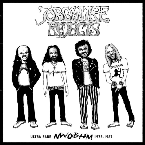 Jobcentre Rejects - Ultra Rare Nwobhm 1978-82 / Va -Jobcentre Rejects - Ultra Rare Nwobhm 1978-1982 / Various