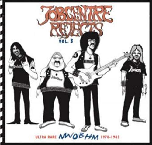 Jobcentre Rejects Vol. 3 - Ultra Rare Nwobhm 1978-1983 - Jobcentre Rejects Vol. 3 - Ultra Rare Nwobhm 1978-1983