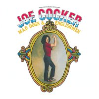 Joe Cocker -Mad Dogs & Englishmen