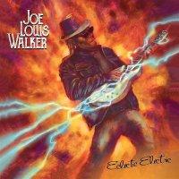 Joe Louis Walker - Eclectic Electric