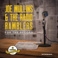 Joe Mullins  &  The Radio Ramblers - For The Record