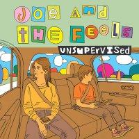 Joe  &  The Feels -Unsupervised
