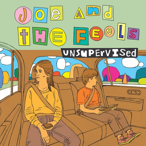 Joe  &  The Feels -Unsupervised