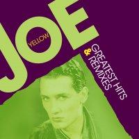 Joe Yellow - Greatest Hits & Remixes