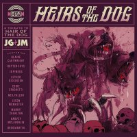 Joecephus And The George Jonestown Massacre - Heirs Of The Dog: A Tribute To Hair Of The Dog
