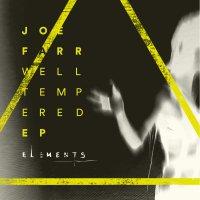 Joefarr - Well Tempered