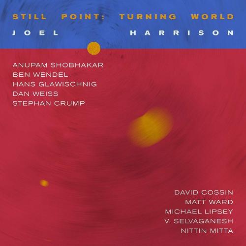 Joel Harrison - Still Point: Turning World