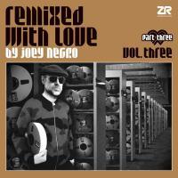 Joey Negro -Remixed With Love By Joey Negro Vol. Three, Part Three