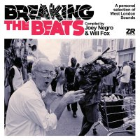 Joey Negro & Will Fox - Breaking The Beats: A Personal Selection Of West London Sounds