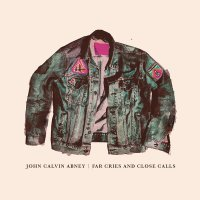 John Calvin Abney - Far Cries And Close Calls