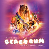 John Debney - The Beach Bum Soundtrack